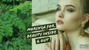 Moringa for Beauty Inside & Out